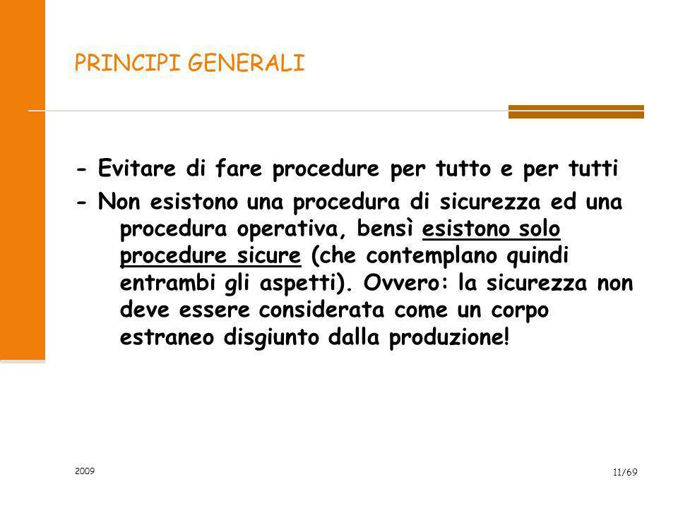 2009 11/69 PRINCIPI GENERALI - Evitare di fare procedure per tutto e per tutti - Non esistono una procedura di sicurezza ed una procedura operativa, b