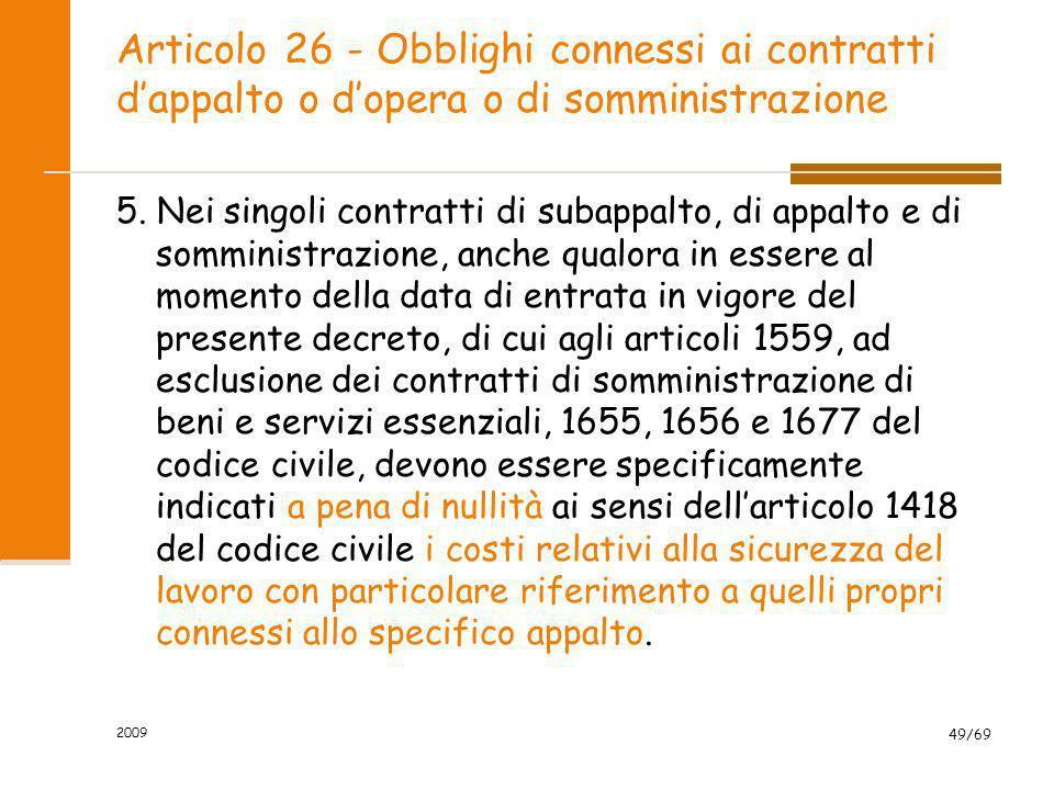 Articolo 26 - Obblighi connessi ai contratti dappalto o dopera o di somministrazione 5. Nei singoli contratti di subappalto, di appalto e di somminist