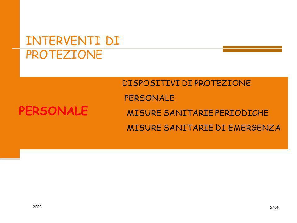 2009 6/69 INTERVENTI DI PROTEZIONE DISPOSITIVI DI PROTEZIONE PERSONALE MISURE SANITARIE PERIODICHE MISURE SANITARIE DI EMERGENZA PERSONALE