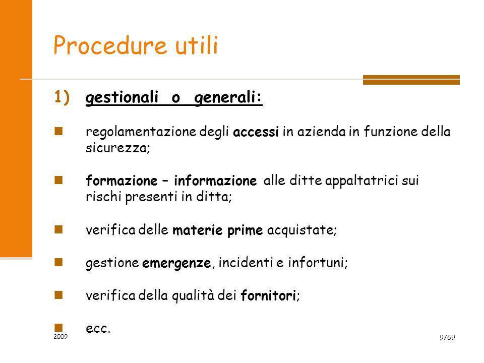 2009 9/69 Procedure utili 1)gestionali o generali: regolamentazione degli accessi in azienda in funzione della sicurezza; formazione – informazione al