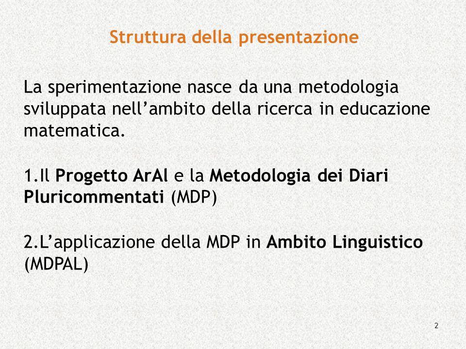 2 Struttura della presentazione La sperimentazione nasce da una metodologia sviluppata nellambito della ricerca in educazione matematica. 1.Il Progett
