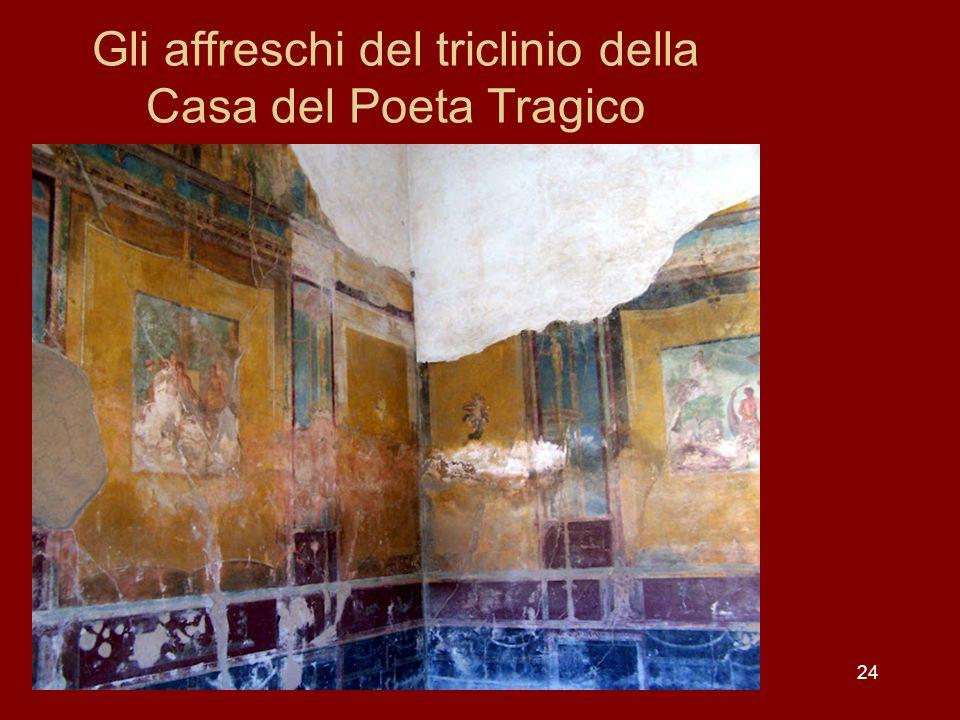 24 Gli affreschi del triclinio della Casa del Poeta Tragico