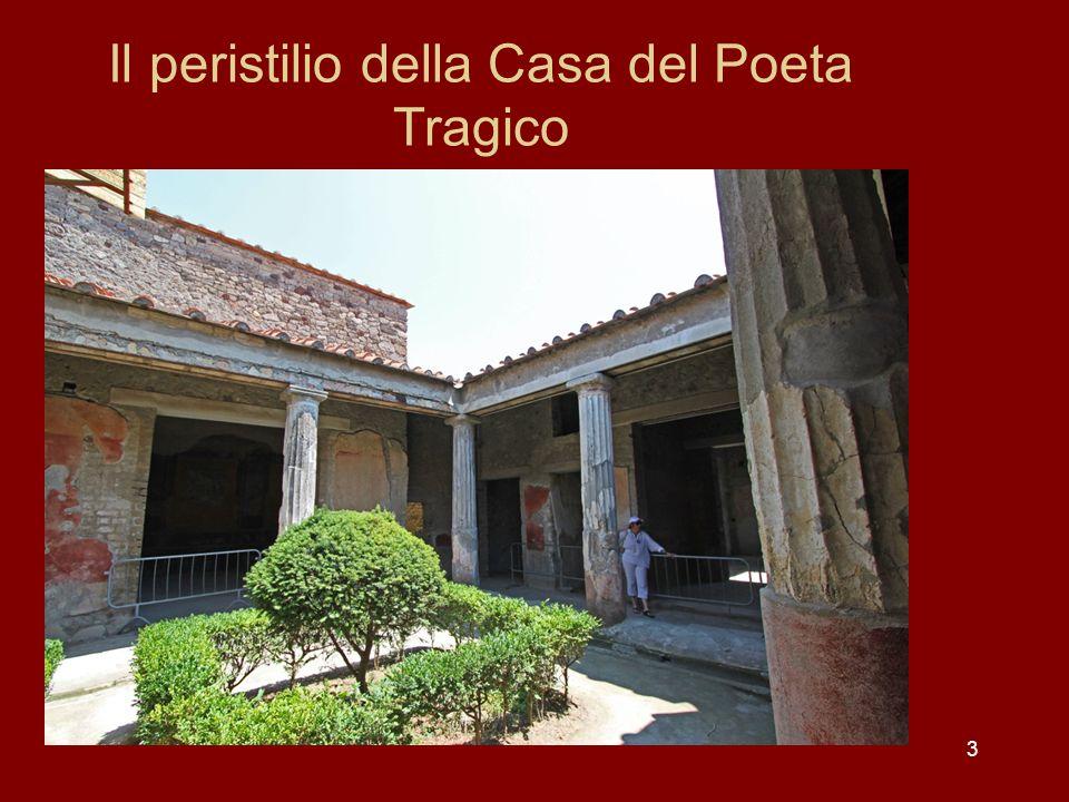 14 Intorno al peristilio Anche intorno al peristilio della Casa del Poeta Tragico si aprivano diverse stanze, con differenti funzioni.