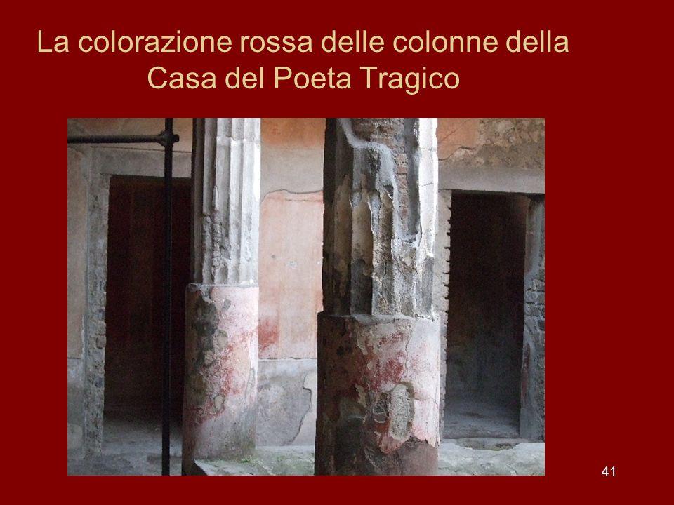 41 La colorazione rossa delle colonne della Casa del Poeta Tragico