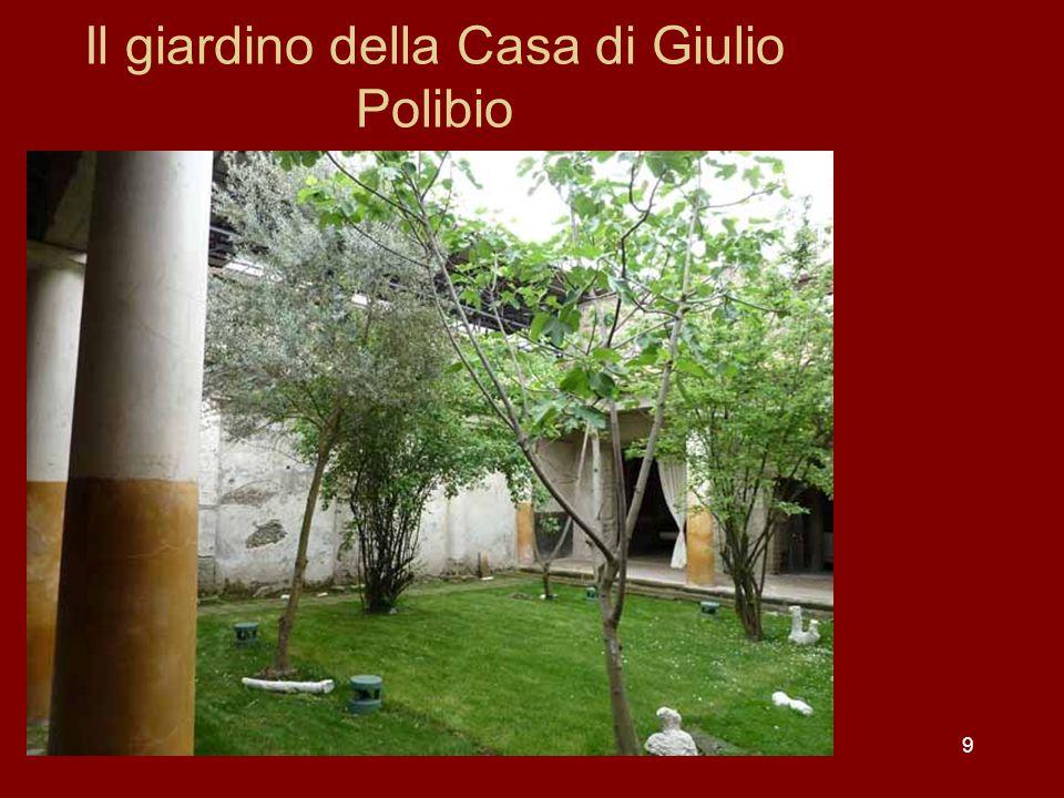 9 Il giardino della Casa di Giulio Polibio