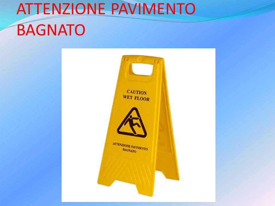 ATTENZIONE PAVIMENTO BAGNATO