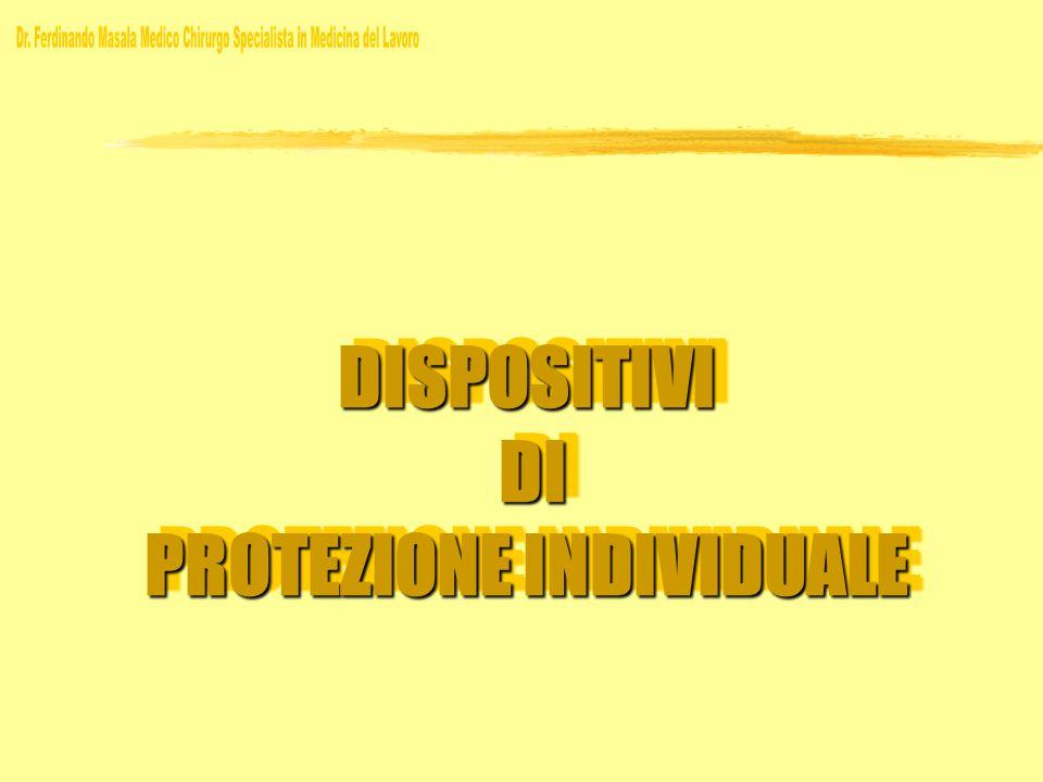 DISPOSITIVI DI PROTEZIONE INDIVIDUALE DI PROTEZIONE INDIVIDUALEDISPOSITIVI