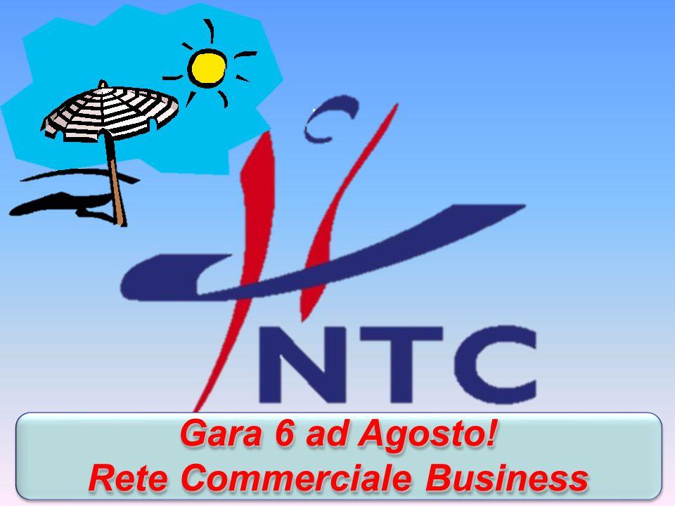 Gara 6 ad Agosto! Rete Commerciale Business Gara 6 ad Agosto! Rete Commerciale Business