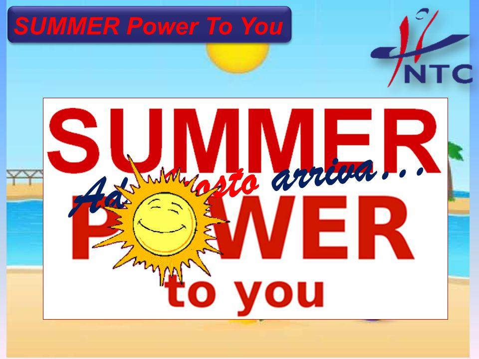 SUMMER Power To You A d A g o s t o a r r i v a …