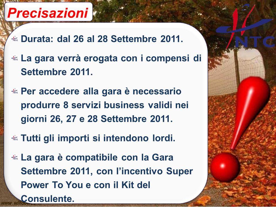 Precisazioni Durata: dal 26 al 28 Settembre 2011. La gara verrà erogata con i compensi di Settembre 2011. Per accedere alla gara è necessario produrre