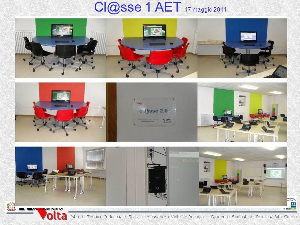 Dirigente Scolastico: Prof.ssa Rita Coccia Istituto Tecnico Industriale Statale Alessandro Volta - Perugia Cl@sse 1 AET 17 maggio 2011