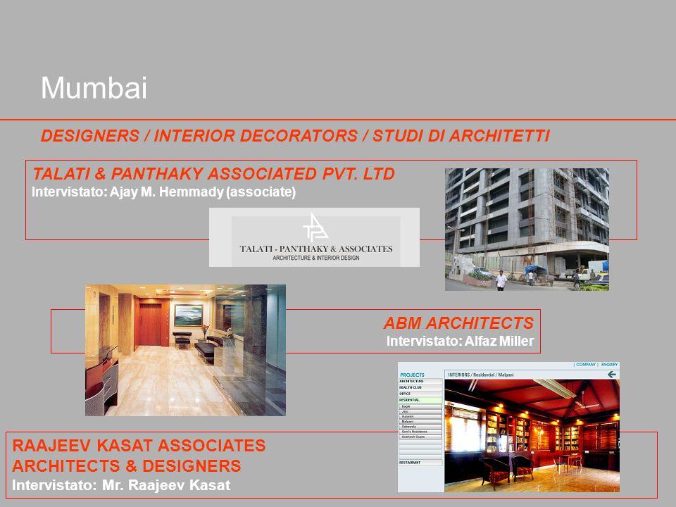 Mumbai DESIGNERS / INTERIOR DECORATORS / STUDI DI ARCHITETTI TALATI & PANTHAKY ASSOCIATED PVT. LTD Intervistato: Ajay M. Hemmady (associate) ABM ARCHI