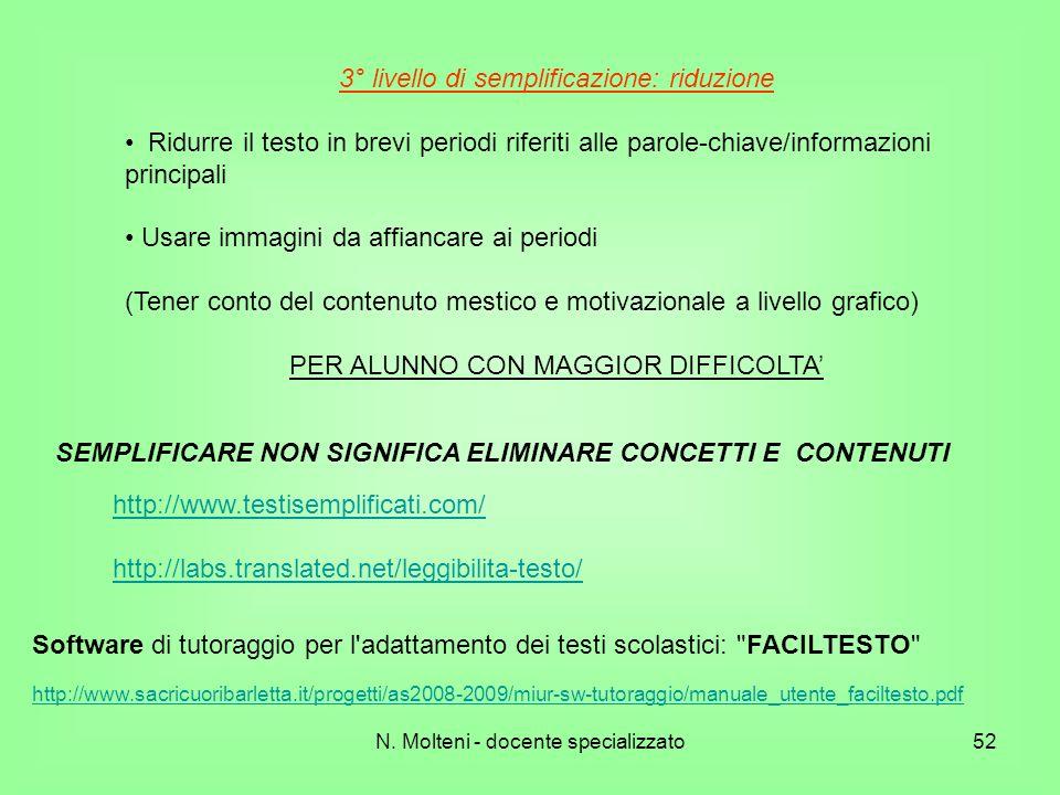 N. Molteni - docente specializzato52 3° livello di semplificazione: riduzione Ridurre il testo in brevi periodi riferiti alle parole-chiave/informazio