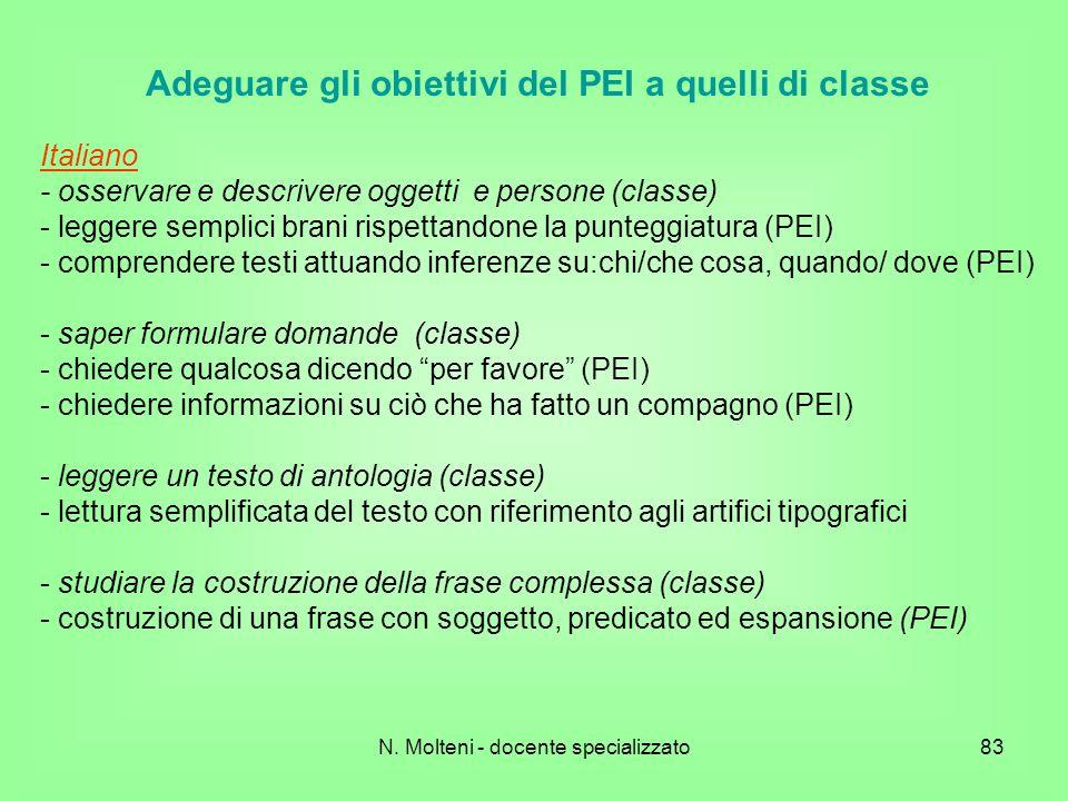 83 Adeguare gli obiettivi del PEI a quelli di classe Italiano - osservare e descrivere oggetti e persone (classe) - leggere semplici brani rispettando