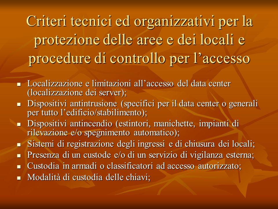Criteri tecnici ed organizzativi per la protezione delle aree e dei locali e procedure di controllo per laccesso Localizzazione e limitazioni allacces