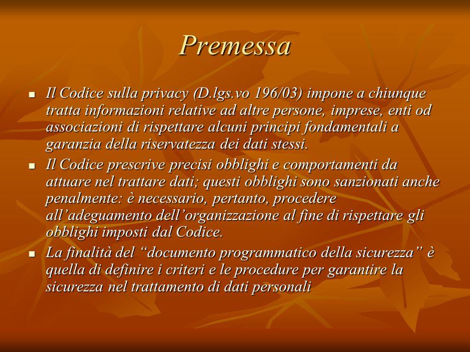 Premessa Il Codice sulla privacy (D.lgs.vo 196/03) impone a chiunque tratta informazioni relative ad altre persone, imprese, enti od associazioni di rispettare alcuni principi fondamentali a garanzia della riservatezza dei dati stessi.
