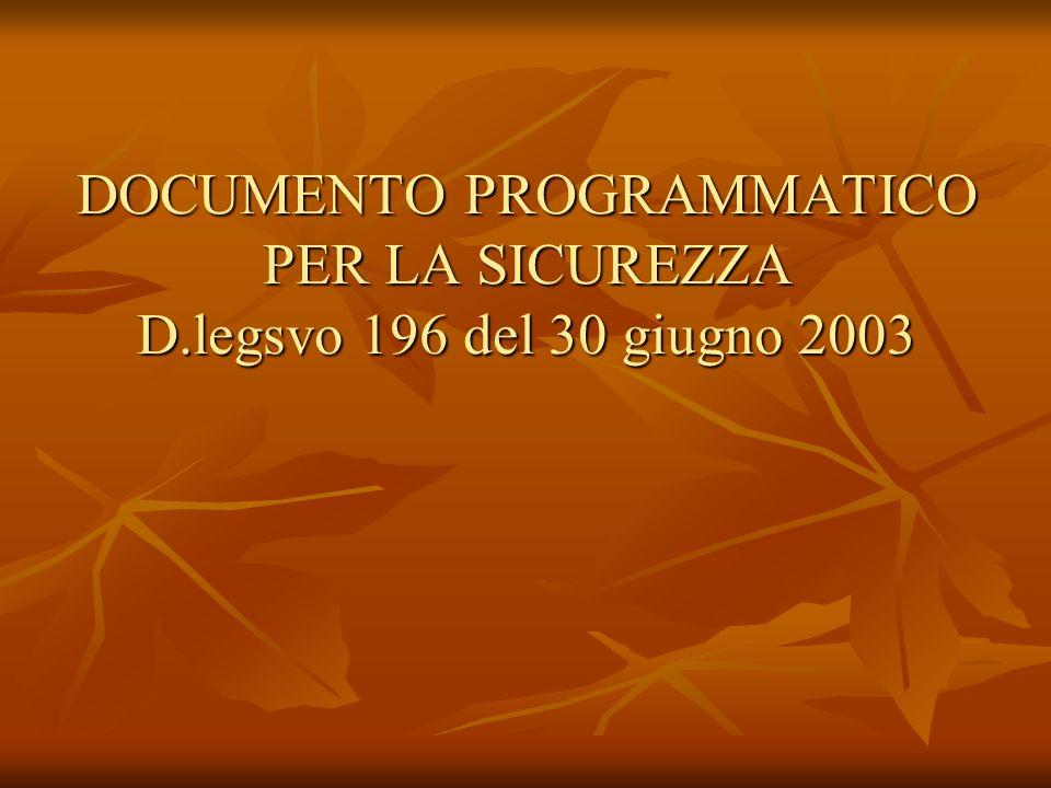 DOCUMENTO PROGRAMMATICO PER LA SICUREZZA D.legsvo 196 del 30 giugno 2003
