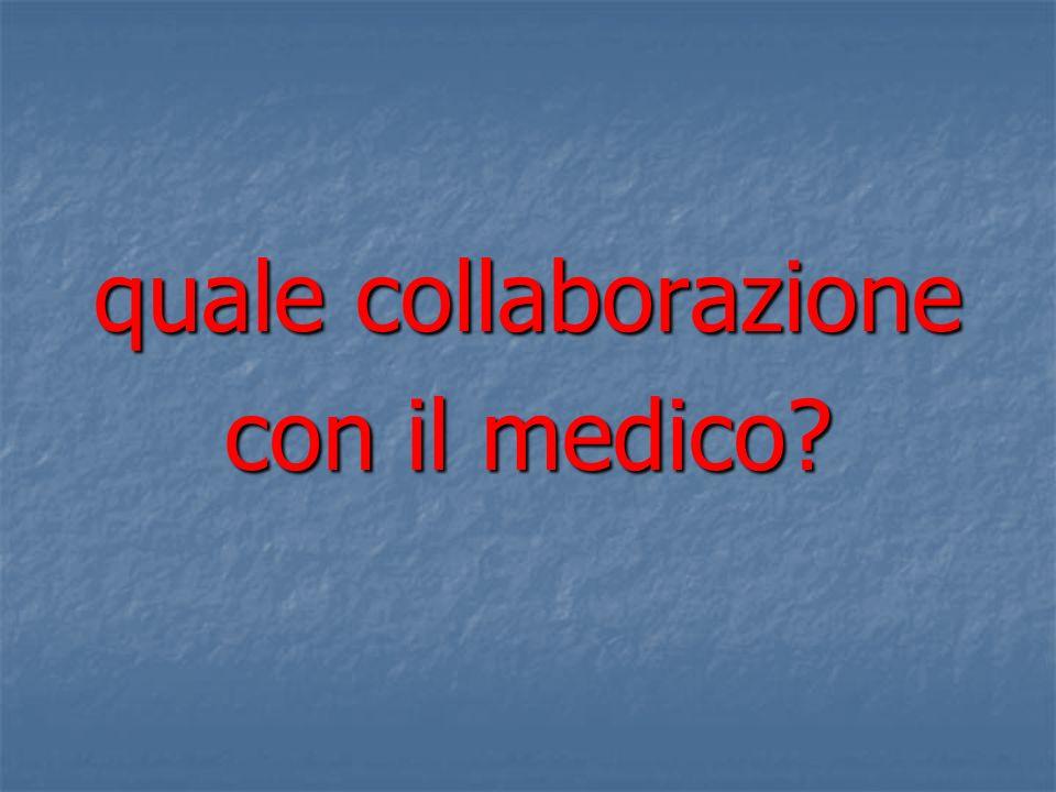 quale collaborazione con il medico?