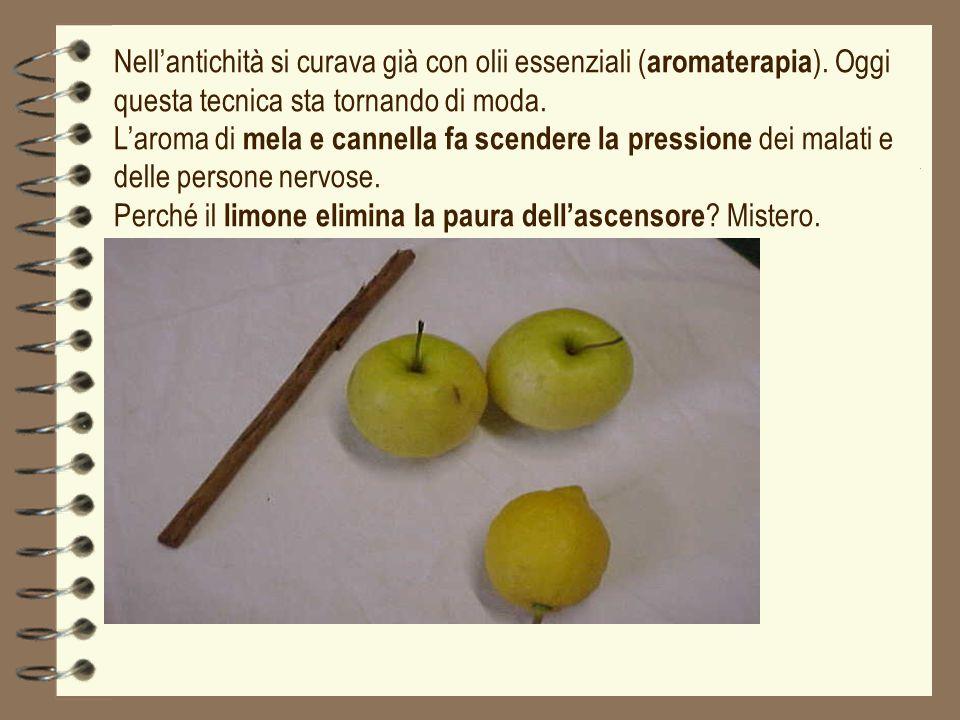 Nellantichità si curava già con olii essenziali ( aromaterapia ). Oggi questa tecnica sta tornando di moda. Laroma di mela e cannella fa scendere la p