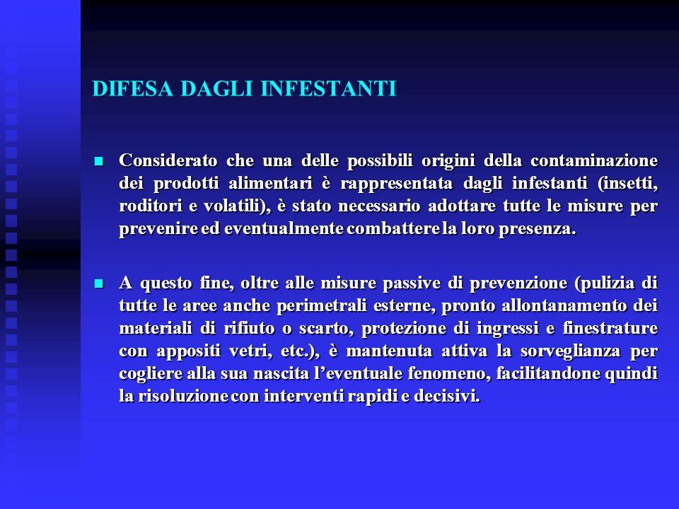 DIFESA DAGLI INFESTANTI Considerato che una delle possibili origini della contaminazione dei prodotti alimentari è rappresentata dagli infestanti (ins