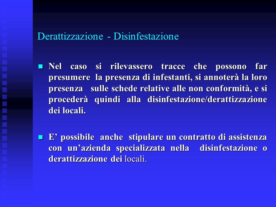 Derattizzazione - Disinfestazione Nel caso si rilevassero tracce che possono far presumere la presenza di infestanti, si annoterà la loro presenza sul