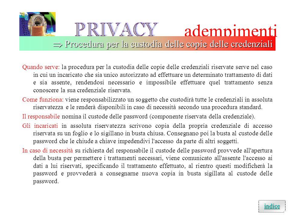 adempimenti Il responsabile (o il tecnico installatore da questo incaricato) imposta i profili personali di accesso ai dati tramite strumenti elettron