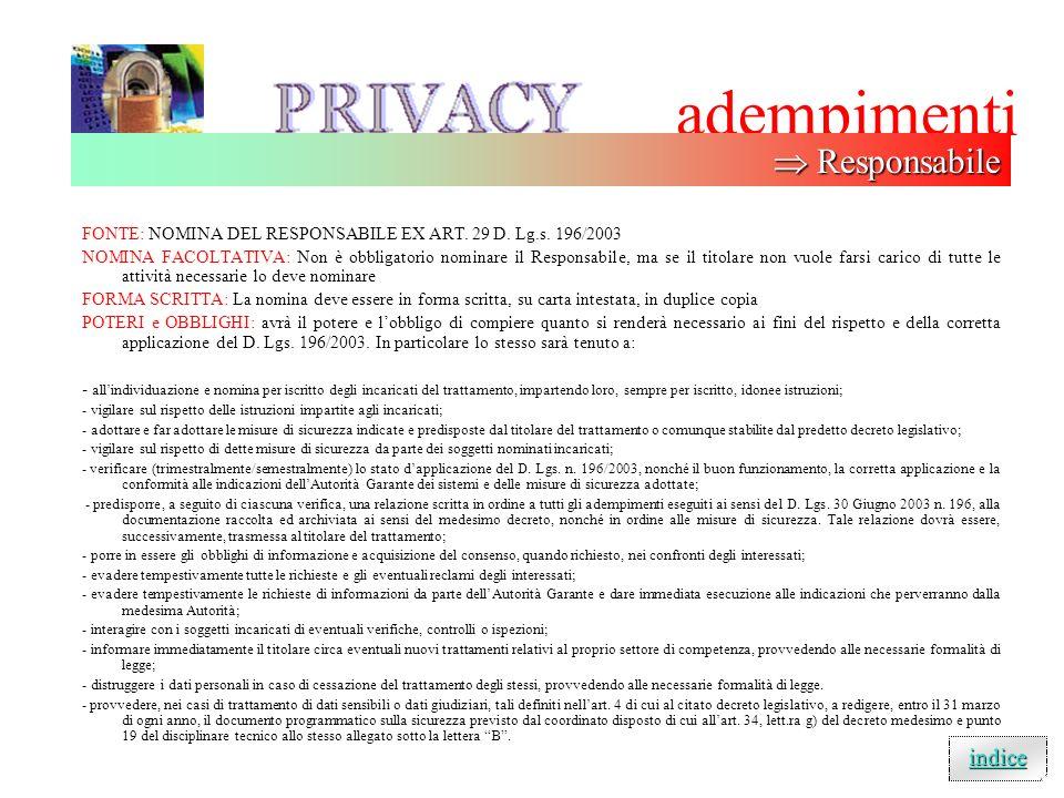 adempimenti ART. 34: Il trattamento di dati personali effettuato con strumenti elettronici è consentito solo se sono adottate, nei modi previsti dal d