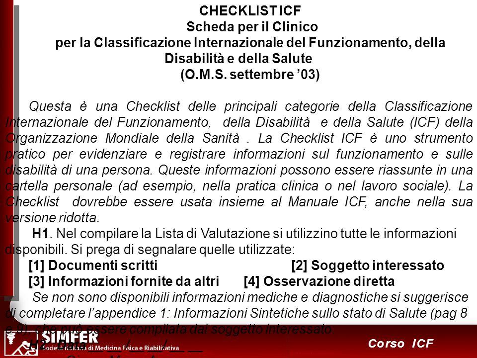 11 Corso ICF CHECKLIST ICF Scheda per il Clinico per la Classificazione Internazionale del Funzionamento, della Disabilità e della Salute (O.M.S. sett