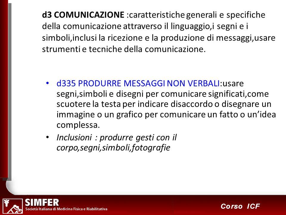 65 Corso ICF d3 COMUNICAZIONE :caratteristiche generali e specifiche della comunicazione attraverso il linguaggio,i segni e i simboli,inclusi la ricez
