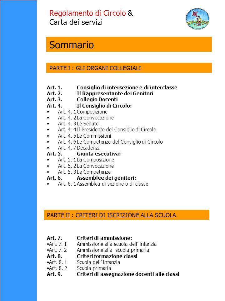 Regolamento di Circolo & Carta dei servizi Art. 1.Consiglio di intersezione e di interclasse Art.