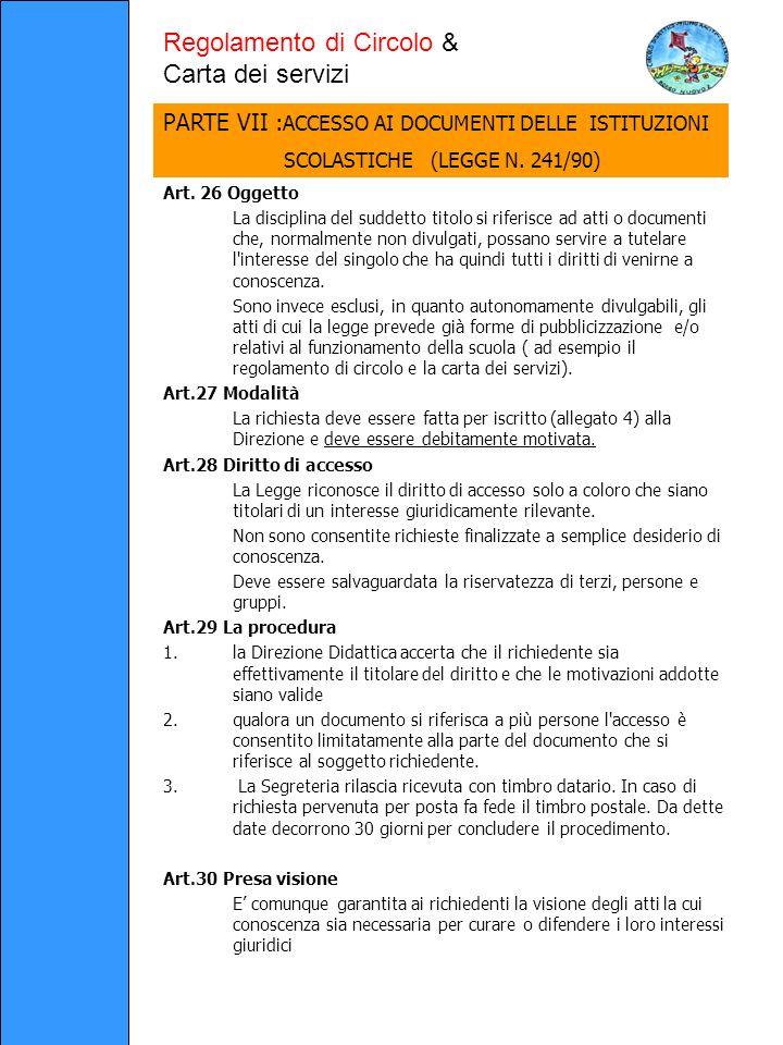 Art. 26 Oggetto La disciplina del suddetto titolo si riferisce ad atti o documenti che, normalmente non divulgati, possano servire a tutelare l'intere