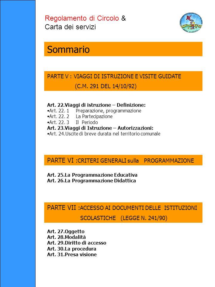 Regolamento di Circolo & Carta dei servizi Sommario PARTE V : VIAGGI DI ISTRUZIONE E VISITE GUIDATE (C.M.