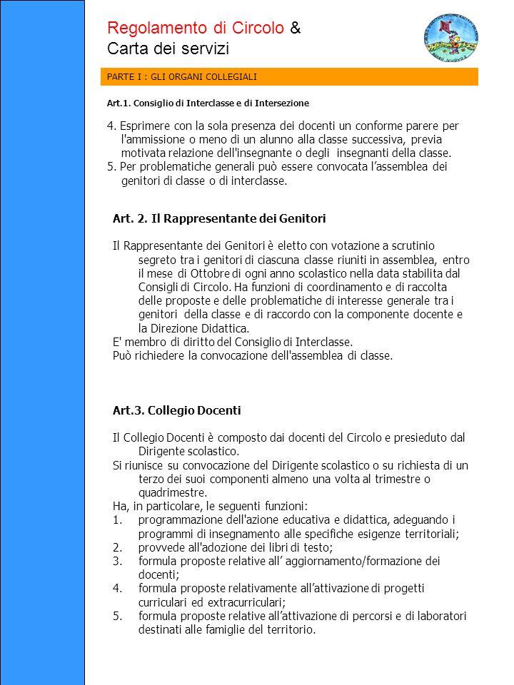 Regolamento di Circolo & Carta dei servizi PARTE I : GLI ORGANI COLLEGIALI Art.1.