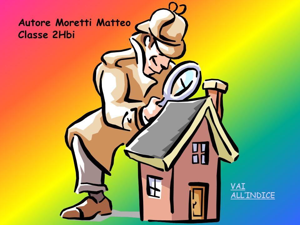 Autore Moretti Matteo Classe 2Hbi VAI ALLINDICE