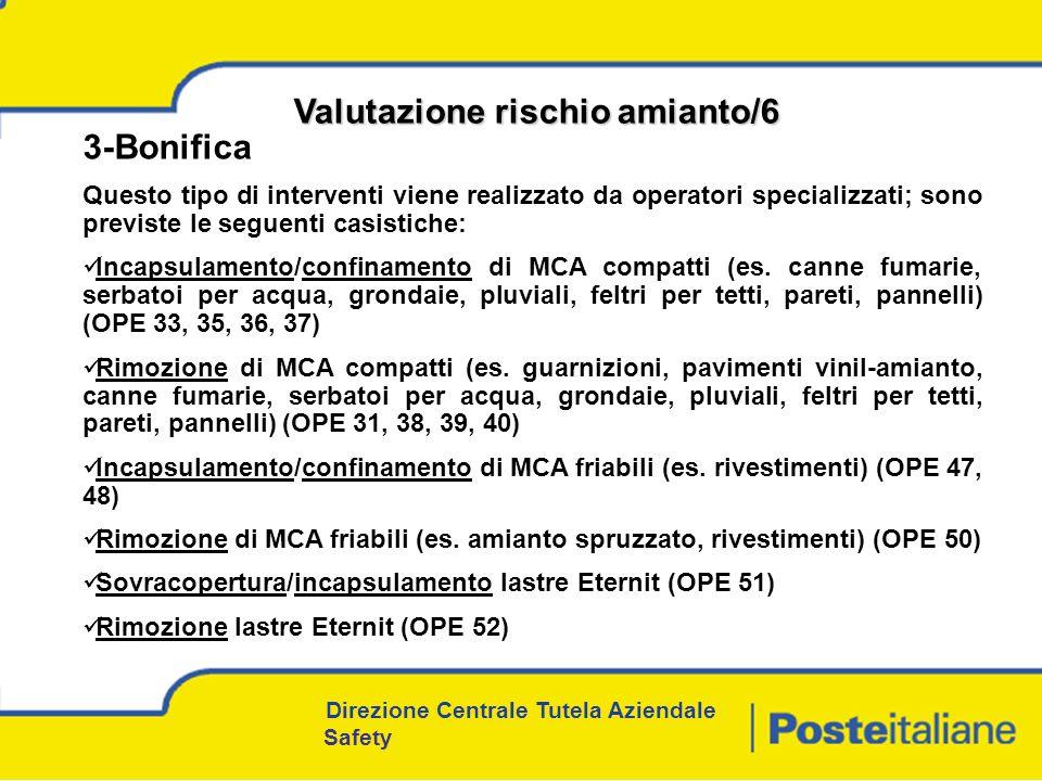 3-Bonifica Questo tipo di interventi viene realizzato da operatori specializzati; sono previste le seguenti casistiche: Incapsulamento/confinamento di MCA compatti (es.