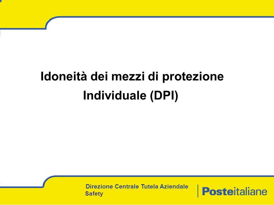 Idoneità dei mezzi di protezione Individuale (DPI) Direzione Centrale Tutela Aziendale Safety