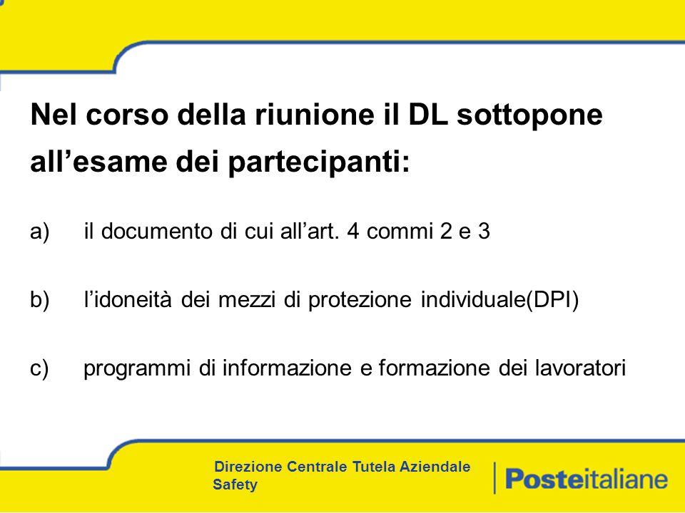 Direzione Centrale Tutela Aziendale Safety Nel corso della riunione il DL sottopone allesame dei partecipanti: a) il documento di cui allart.