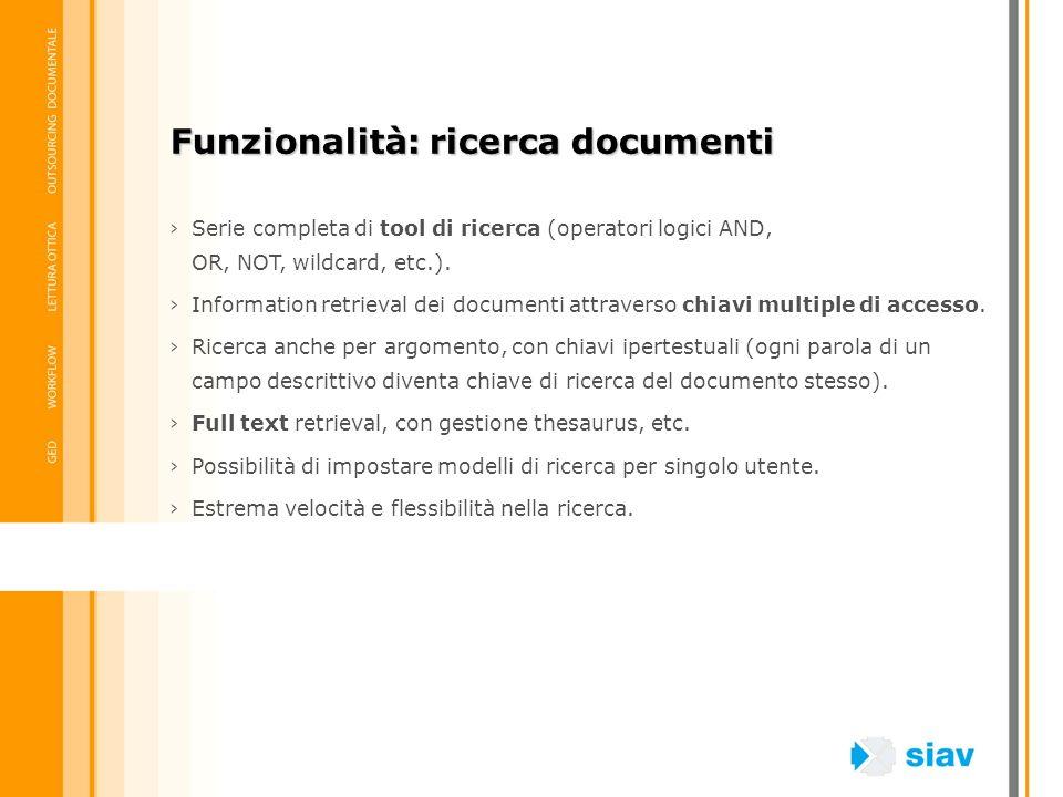 Serie completa di tool di ricerca (operatori logici AND, OR, NOT, wildcard, etc.). Information retrieval dei documenti attraverso chiavi multiple di a