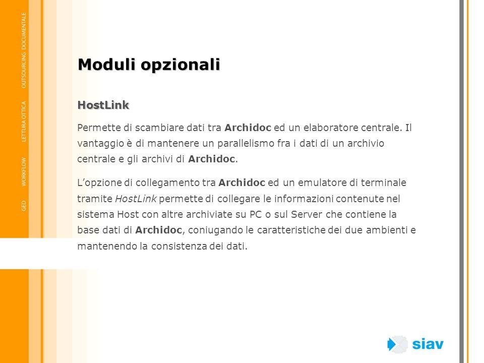 HostLink Permette di scambiare dati tra Archidoc ed un elaboratore centrale. Il vantaggio è di mantenere un parallelismo fra i dati di un archivio cen