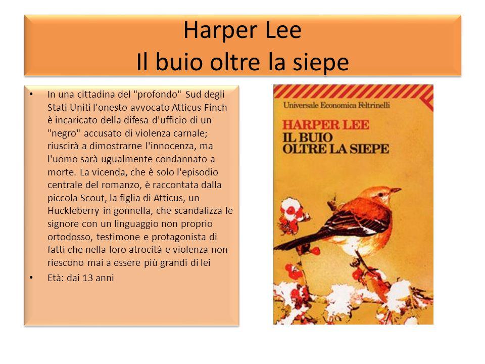 Harper Lee Il buio oltre la siepe In una cittadina del