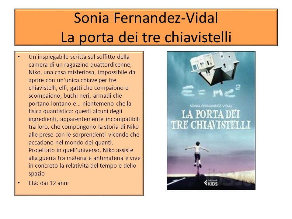 Sonia Fernandez-Vidal La porta dei tre chiavistelli Un'inspiegabile scritta sul soffitto della camera di un ragazzino quattordicenne, Niko, una casa m