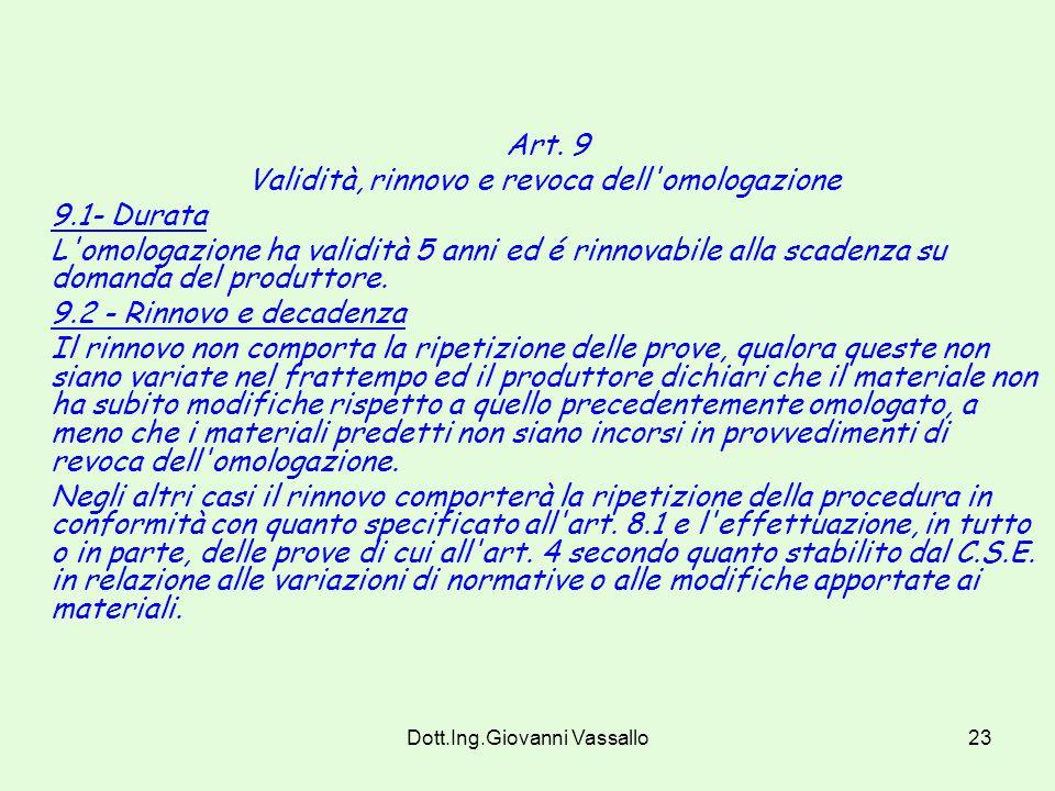 Dott.Ing.Giovanni Vassallo22 8. 4 - Marchio e dichiarazione di conformità I materiali prodotti devono essere provvisti di un marchio di conformità al