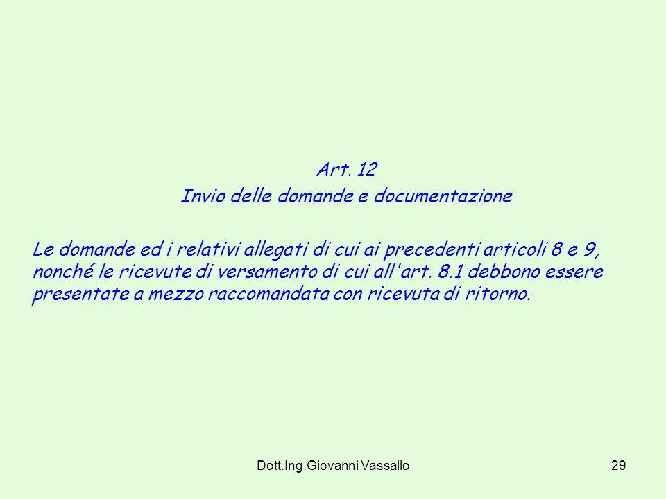 Dott.Ing.Giovanni Vassallo28 Ai fini del prelievo per campione si intende il materiale provvisto di marchio o dichiarazione di conformità al prototipo
