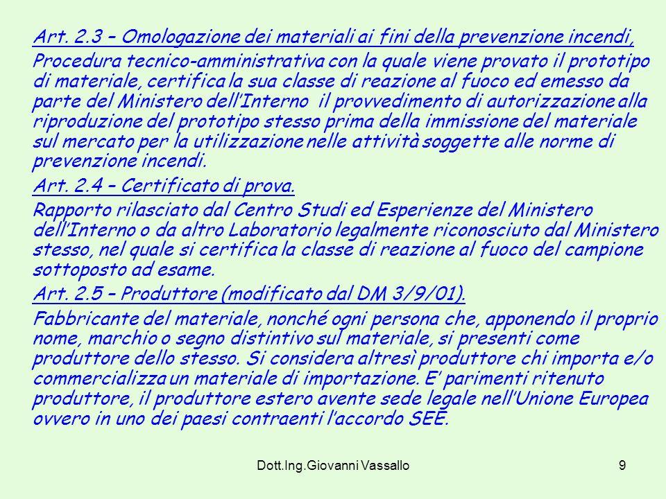 Dott.Ing.Giovanni Vassallo8 D.M. 26 Giugno 1984 con le modifiche apportate dal DM 3/09/2001 e DM 28/05/2002 Art. 1 Il presente decreto ha lo scopo di