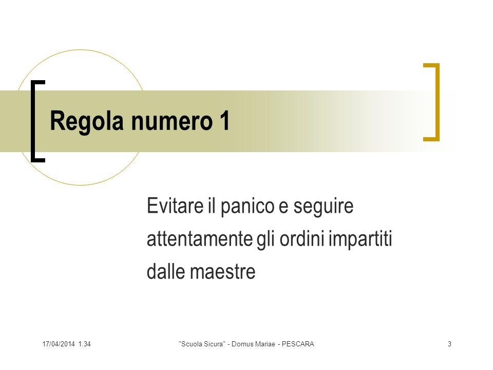 17/04/2014 1.36 Scuola Sicura - Domus Mariae - PESCARA24 Domande?