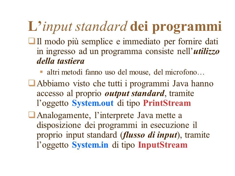Linput standard dei programmi Il modo più semplice e immediato per fornire dati in ingresso ad un programma consiste nellutilizzo della tastiera altri