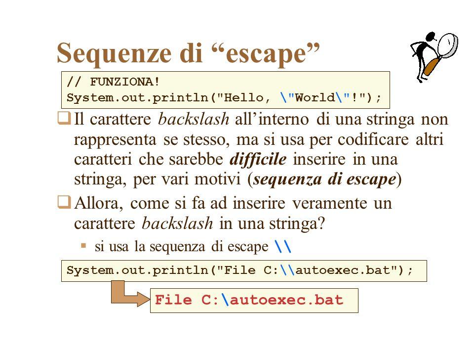 Sequenze di escape Il carattere backslash allinterno di una stringa non rappresenta se stesso, ma si usa per codificare altri caratteri che sarebbe difficile inserire in una stringa, per vari motivi (sequenza di escape) Allora, come si fa ad inserire veramente un carattere backslash in una stringa.