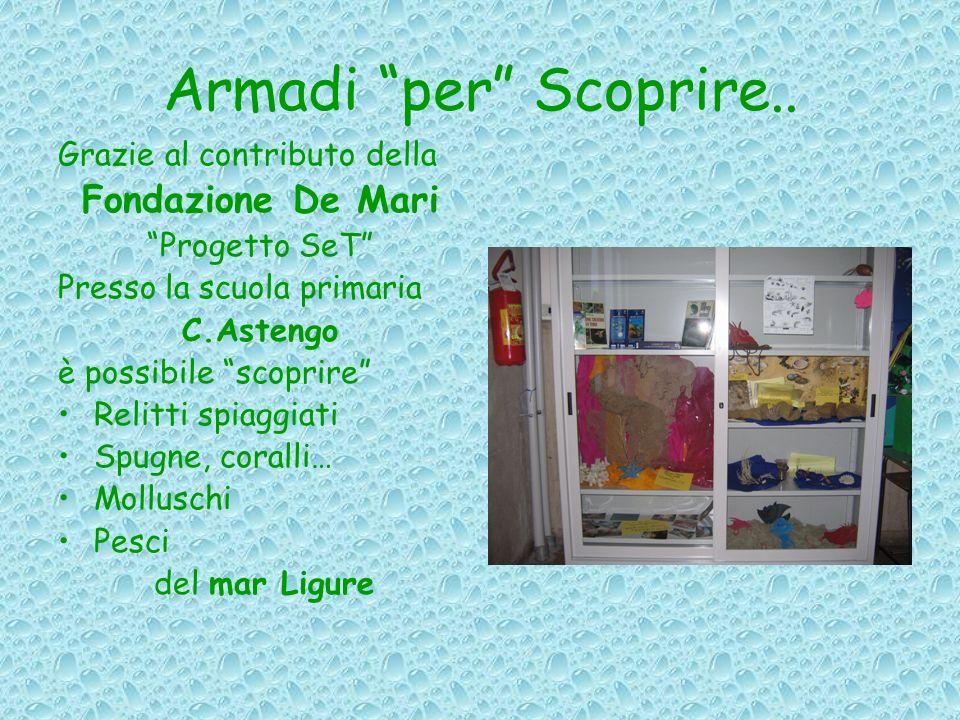 Armadi per Scoprire.. Grazie al contributo della Fondazione De Mari Progetto SeT Presso la scuola primaria C.Astengo è possibile scoprire Relitti spia