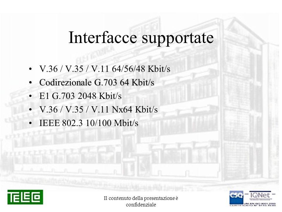 Il contenuto della presentazione è confidenziale Componenti del sistema TS 605.4NTU 2/4 fili da tavolo con interfaccia dati E1 e Nx64 Kbit/s TS 607.1LTU 4 canali 2 fili da rack con E1 a 120 ohm TS 607.2LTU 4 canali 2 fili da rack con E1 a 75 ohm TS 607.7LTU 4 canali 2 fili da tavolo con E1 a 120 ohm TS 607.TLTU 1 canale 2/4 fili da tavolo con E1 a 75/120 ohm TS 608.8LTU 1/2 canali 2/16 fili da rack con 4 porte IEEE802.3 TS 608.TLTU 1/2 canali 2/16 fili da tavolo con 4 porte IEEE802.3 RP 926rigeneratore da tavolo 1 canale 4 F / 2 canali 2 F RP 926Srigeneratore rack 1 canale 4 F / 2 canali 2 F CN 929.2piastra pre-cablata per max.