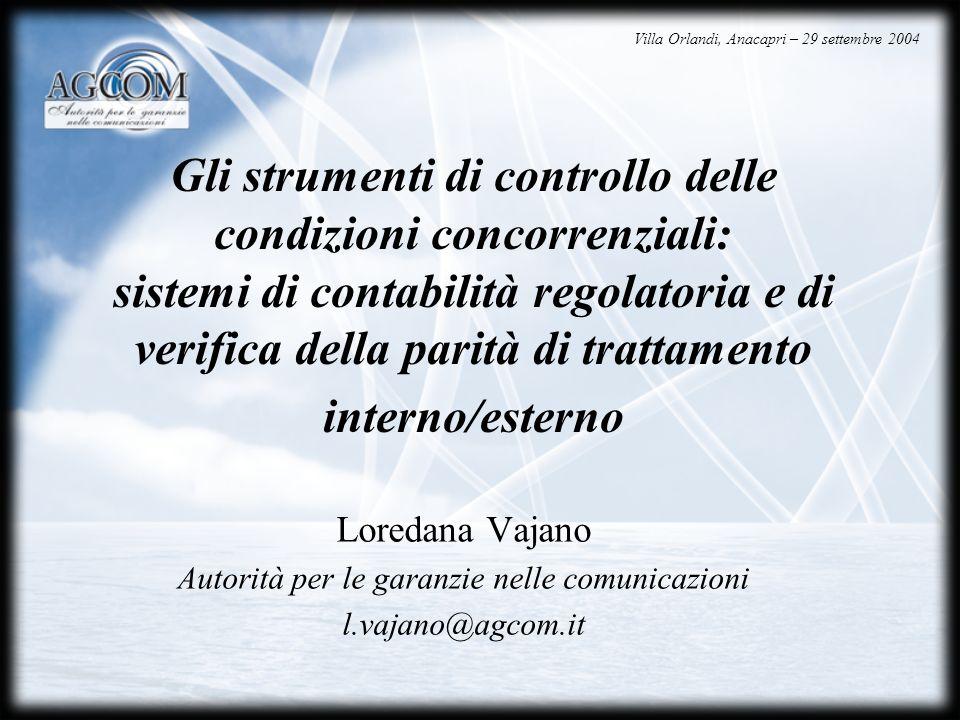 Gli strumenti di controllo delle condizioni concorrenziali: sistemi di contabilità regolatoria e di verifica della parità di trattamento interno/ester